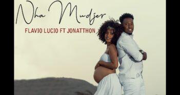 Nha Mudjer - Flavio Lucio ft. Jonatthon by FeiaTv com letras - baixar - vídeo