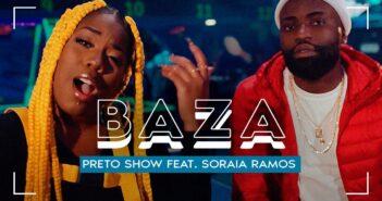 Preto Show feat. Soraia Ramos - Baza clipe com letras - baixar - vídeo