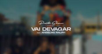 Preto show Ft Anselmo Ralph - Vai Devagar (Prod:Teo no Beatz)