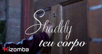 Shaddy - Teu Corpo com letras - baixar - vídeo
