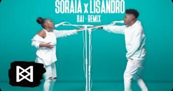 Soraia - Lisandro - Bai Remix com letras - baixar - vídeo