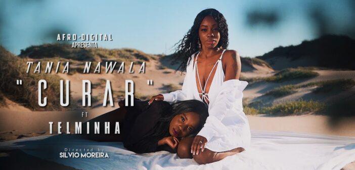 Tania Nawala - Curar feat. Telminha com letras - baixar - vídeo