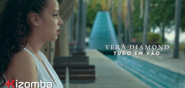 Vera Diamond - Tudo em Vão com letras - baixar - vídeo