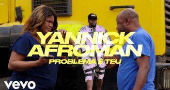 Yannick Afroman - Problema É Teu com letras - baixar - vídeo