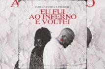 Yuri da Cunha ft Prodígio - Eu fui ao Inferno e voltei com letras - baixar - vídeo