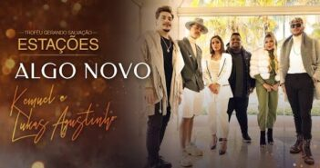 Algo Novo (part. Lukas Agustinho) letras - baixar - vídeo Kemuel