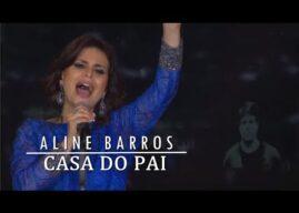 Casa do Pai – Aline Barros
