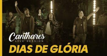 Dias de Glória letras - baixar - vídeo Canthares
