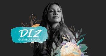 Diz (You Say) letras - baixar - vídeo Gabriela Rocha