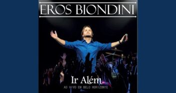 Ir Além letras - baixar - vídeo Eros Biondini