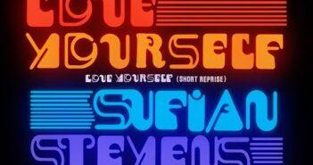 Love Yourself (Short Reprise) letras - baixar - vídeo Sufjan Stevens