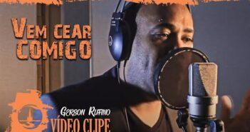 Vem Cear Comigo letras - baixar - vídeo Gerson Rufino