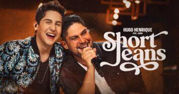 Hugo Henrique part. Jorge - Short Jeans   DVD Sem Filtro com letras - baixar - vídeo