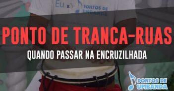 Tranca Ruas da Encruzilhada com letras - baixar - vídeo