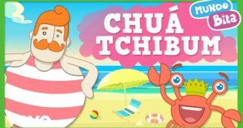 Chuá Tchibum com letras - baixar - vídeo