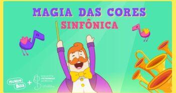 MAGIA DAS CORES SINFÔNICA - Mundo Bita + Orquestra Petrobras Sinfônica com letras - baixar - vídeo