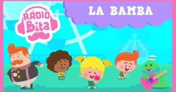 Rádio Bita - La Bamba com letras - baixar - vídeo