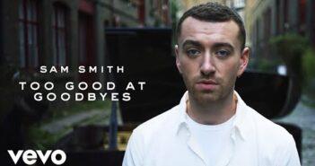 Too Good At Goodbyes com letras - baixar - vídeo