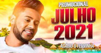 ACÁCIO O FERRINHA - PROMOCIONAL JULHO 2021