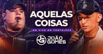 AQUELAS COISAS - João Gomes e Tarcísio do Acordeon (DVD Ao Vivo em Fortaleza)