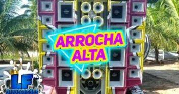 ARROCHA COM QUALIDADE NA ALTA TOP PRA PAREDÃO - JULHO 2021