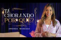 Amanda Wanessa - Tá Chorando Por Quê? (Voz e Piano) #203