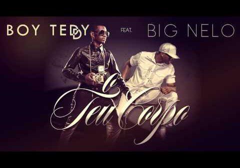 Boy Teddy Feat. Big Nelo - O Teu Corpo  (Audio Oficial)