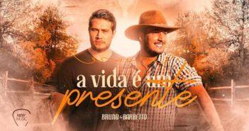 Bruno e Barretto - A Vida é Um Presente - {Clipe Oficial} - ( Sertanejo 2021)