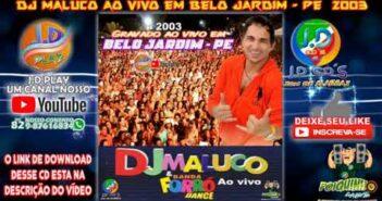 CD DJ MALUCO AO VIVO EM BELO JARDIM - PE 2003  FORRÓ E DANCE