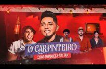 Carpinteiro - Elias Monkbel & Nattan   Participação Orlandinho  