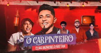 Carpinteiro - Elias Monkbel & Nattan | Participação Orlandinho |