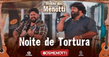 César Menotti & Fabiano - Noite de Tortura (Clipe Oficial)