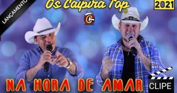 (Clipe) NA HORA DE AMAR - Os Caipira Top 2021