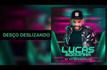 DESCE DESLIZANDO - LUCAS BOQUINHA