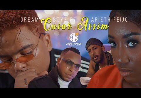 DREAM BOYZ- Cuiar Assim ft Arieth Feijó (Official Video)