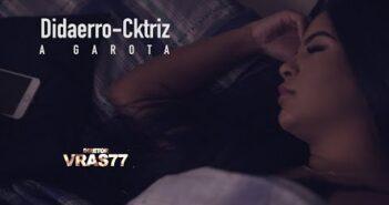Didaerro - Cktriz  : A Garota