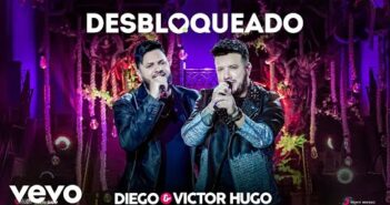 Diego & Victor Hugo - Desbloqueado (Ao Vivo)