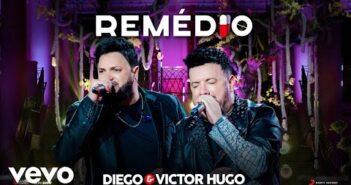 Diego & Victor Hugo - Remédio (Ao Vivo)