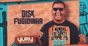 Disk Fugidinha - Yury Pressão (Áudio Oficial)