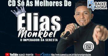ELIAS MONKBEL - CD SÓ AS MELHORES -JULHO 2021 ( CD Topado para Paredão )