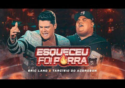 Eric Land e Tarcísio do Acordeon - Esqueceu Foi Porra (Clipe Oficial)