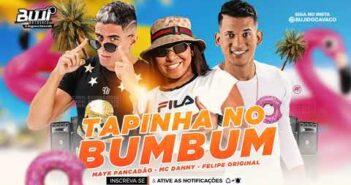 FELIPE ORIGINAL - TAPINHA NO BUMBUM PISEIRO - MC DANNY E MAYK PANCADÃO (MÚSICA NOVA)