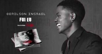 Gerilson Insrael - Fui Eu [Official Audio]