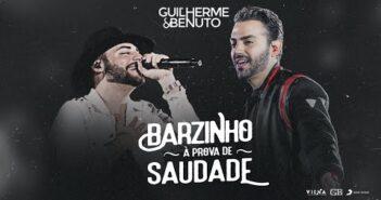 Guilherme e Benuto - Barzinho à Prova de Saudade (DVD Drive-in)