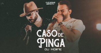 Guilherme e Benuto - Caso de Pinga ou Morte (DVD Drive-in)