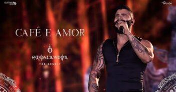 Gusttavo Lima - Café e Amor (O Embaixador The Legacy)