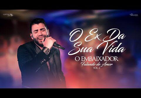 Gusttavo Lima - O Ex da Sua Vida - Falando de Amor 2