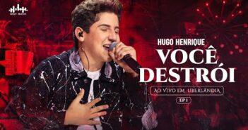 Hugo Henrique - Você Destrói   DVD Sem Filtro