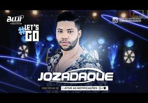 JOZADAQUE JULHO 2021 (REPERTÓRIO NOVO) #LET'GO
