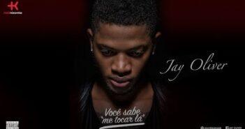 Jay Oliver - Você Sabe Me Tocar Lá | Official Audio